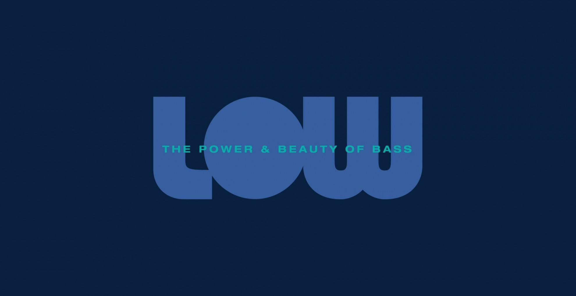 LOW: The Power & Beauty of Bass
