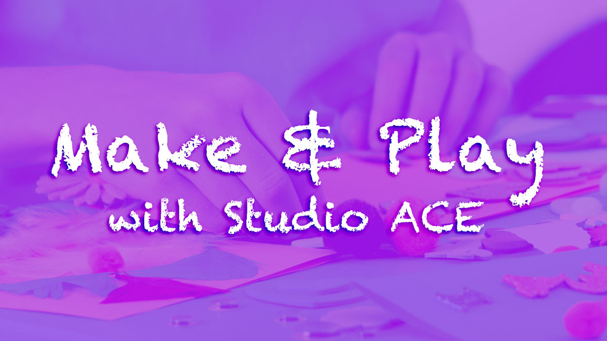 MoMM@Home: Make & Play with Studio ACE