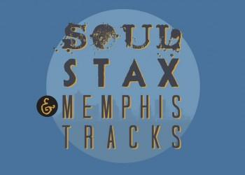 Soul, STAX, and Memphis Tracks